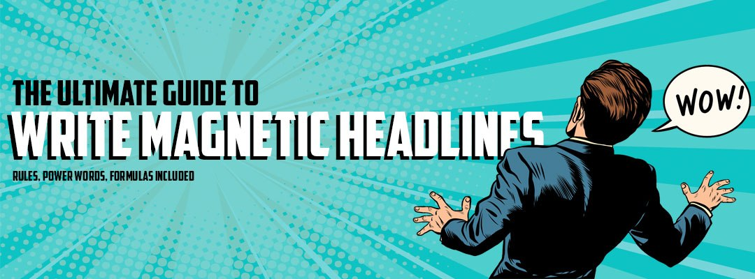 The Ultimate Guide to Write Magnetic Headlines