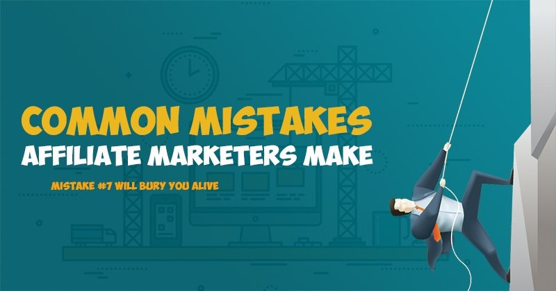 Common Mistakes Affiliate Marketers Make