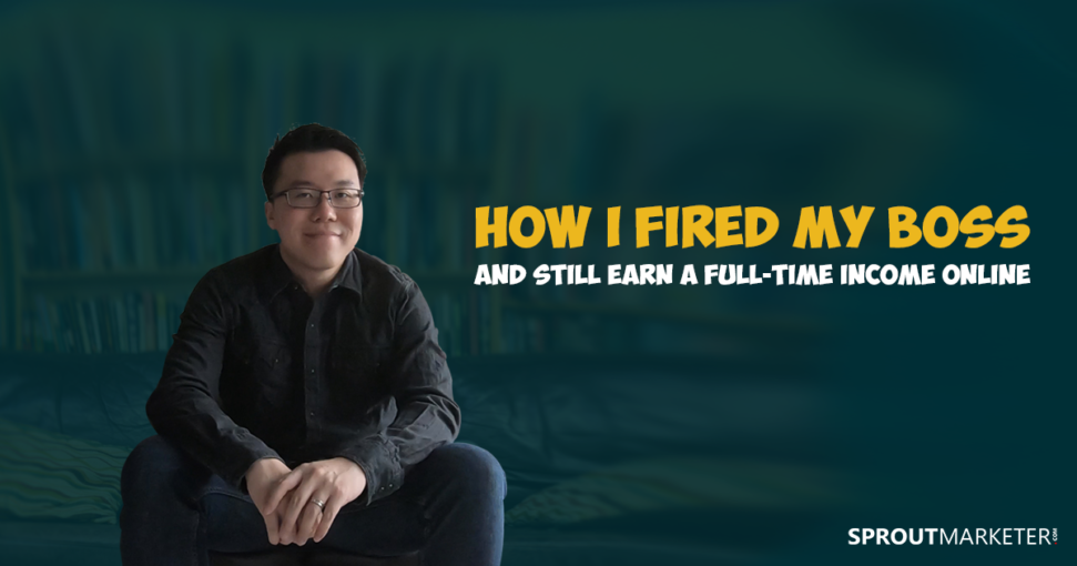 How I Fired My Boss and Still Earn a Full-Time Income Online